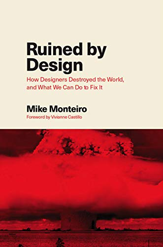 """Announcement – Review of """"Ruined by Design…"""" by Mike Monteiro"""